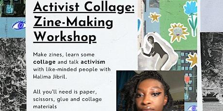Activist Collage: Zine-Making Workshop with Halima Jibril tickets