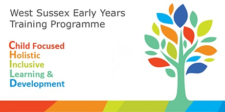 West Sussex Virtual Early Years Conference 2021 -  'Putting Children First' tickets
