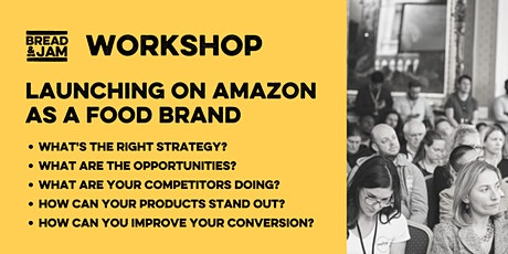 Workshop: Launching on Amazon as a Food & Drink Brand tickets