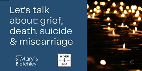 Word & Spirit: Let's talk about grief, death, suicide & miscarriage tickets