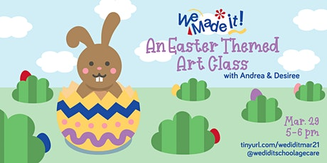 We Made It! An Easter Themed Art Class With Andrea & Desiree tickets