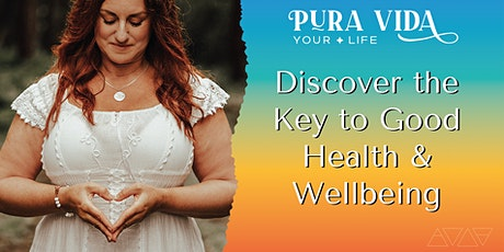Discover The Key to Good Health and Wellbeing tickets