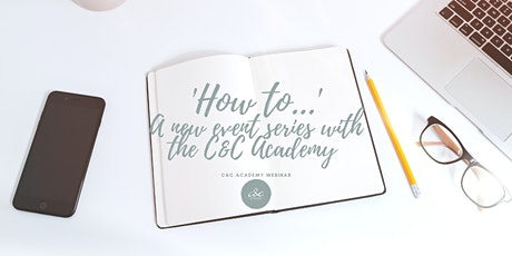 """How To..."" A new event series with the C&C Academy tickets"