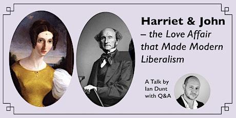 Harriet and John: the Love Affair that Made Modern Liberalism tickets