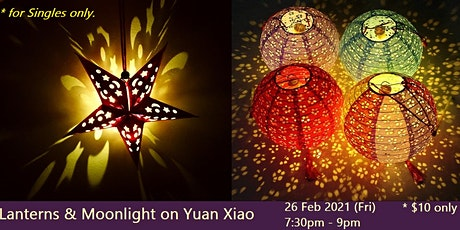 Lanterns & Moonlight on Yuan Xiao (Fri, 26 Feb 2021) tickets