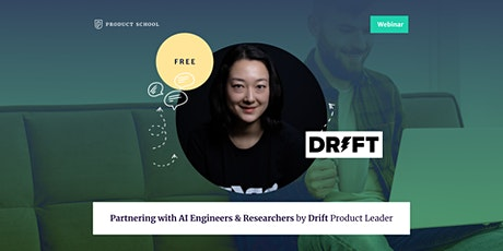 Webinar: Partnering with AI Engineers & Researchers by Drift Product Leader tickets