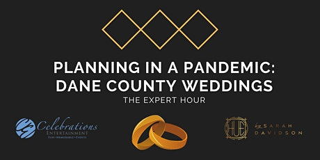 The Expert Hour: Planning in a Pandemic - Dane County Weddings tickets