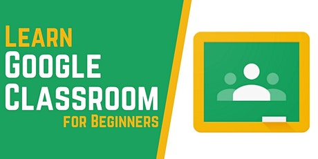 Teacher Training: Learn Google Classroom for Beginners - Offered by CCANNJ tickets