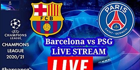 ONLINE-StrEams@!.BARCELONA V PSG LIVE ON 2021 tickets
