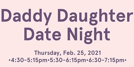 Daddy Daughter Date Night 2021 tickets