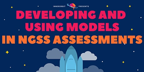 Developing and Using Models in NGSS Assessments tickets