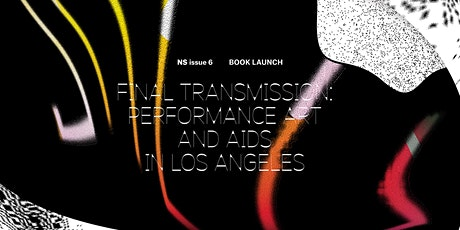 Final Transmission: Performance Art and AIDS in Los Angeles tickets