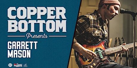 Copper Bottom Presents: Garrett Mason tickets