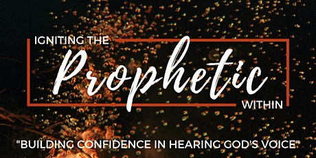 Igniting the Prophetic Within - Building Confidence in Hearing God's Voice tickets