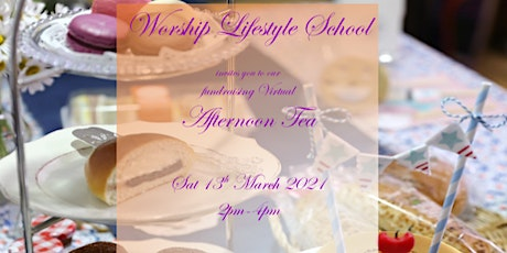 Worship Lifestyle School - Fundraising Virtual Afternoon Tea Party tickets