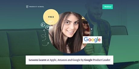 Webinar: Lessons Learnt at Apple,Amazon and Google by Google Product Leader tickets