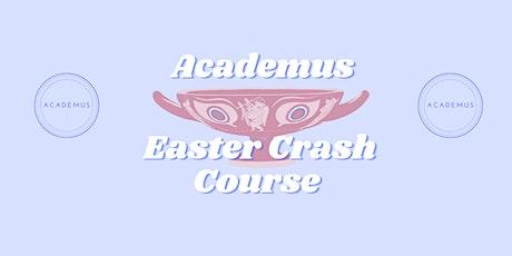Academus Easter Crash Course biglietti
