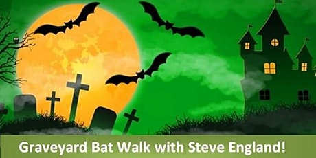 Another Graveyard Bat Walk with Steve England! tickets