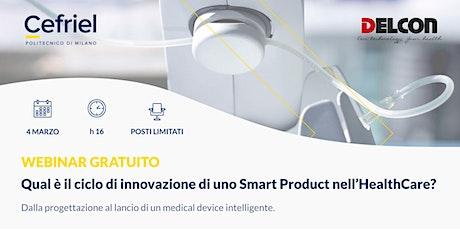 Qual è il ciclo di innovazione di uno Smart Product nell'HealthCare? biglietti