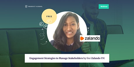 Webinar:  Engagement Strategies to Manage Stakeholders by fmr Zalando PM tickets