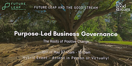 Purpose-Led Business Governance: Roots of Positive Change tickets