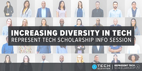 Increasing Diversity in Tech: Represent Tech Scholarship Info Session tickets