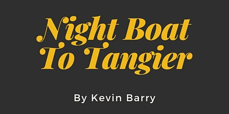 The Ambassador's Reading List: Night Boat To Tangier by Kevin Barry tickets