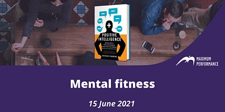 Mental fitness (15 June 2021, 9.00 – 10.00 am) tickets