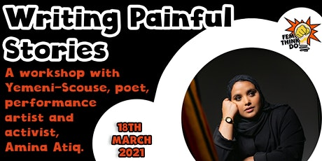 Writing Painful Stories: a workshop with Amina Atiq tickets