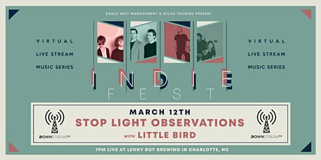 INDIE FEST Virtual Experience - Stop Light Observations w/ Little Bird tickets