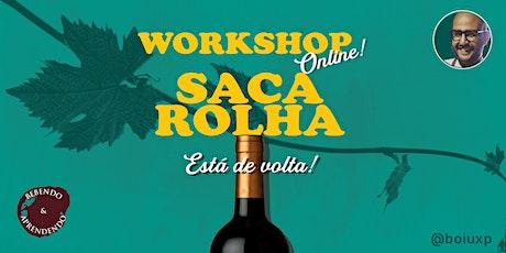 Saca Rolha - O Workshop de Vinhos! bilhetes