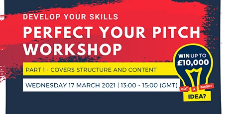 Develop your skills: PERFECT YOUR PITCH 2021 WORKSHOP (Part 1) tickets