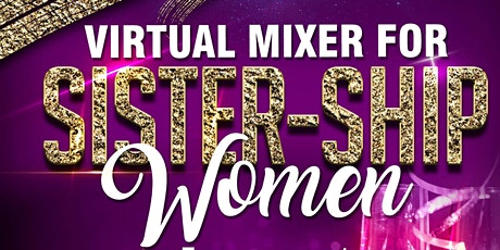 Sister-Ship Women Empowerment, Inc. Virtual Mixer tickets