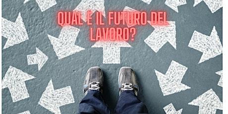 Qual è il futuro del lavoro? biglietti