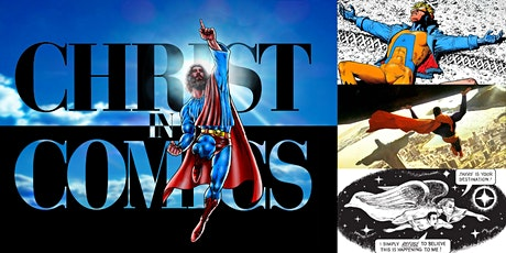 'Christ in Comics: Christology's Influence on Superhero Mythos' Webinar tickets
