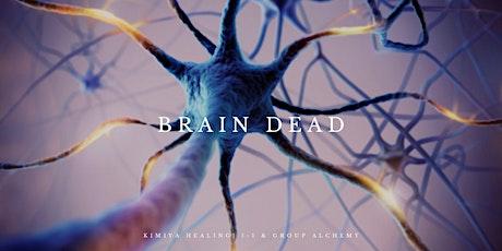 Group Alchemy - Brain Dead tickets
