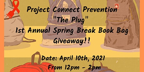 """PROJECT CONNECT """"The Plug""""  1st Annual Spring Break Book Bag Giveaway!! tickets"""