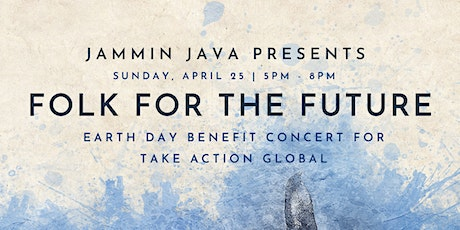 (Outdoors!) Folk For The Future - Earth Day Benefit Concert tickets
