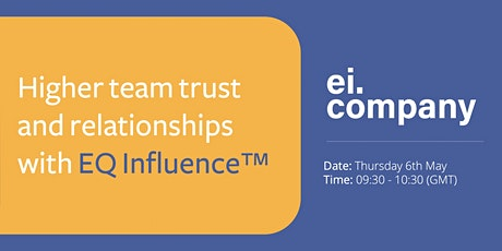 Higher team trust and relationships with EQ Influence™ tickets