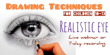 Learn to Draw with Pencils - Realistic Eye - Art Webinar for Children 10-13 tickets