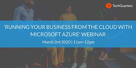 'Running your Business from the Cloud with Microsoft Azure' Webinar tickets