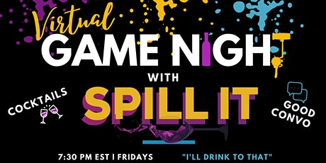 SPILL IT Virtual Game Night tickets