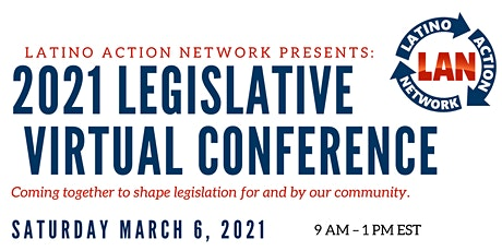 Latino Action Network 2021 Annual Legislative  Virtual Conference tickets