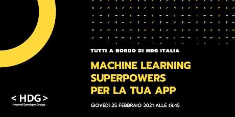 Machine Learning Superpowers per la tua App・Tutti a bordo di HDG Italia! biglietti