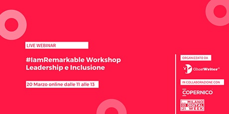 #IamRemarkable Workshop - Leadership e Inclusione biglietti