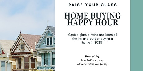 Home Buying Happy Hour | First Time Home Buyer Workshop tickets