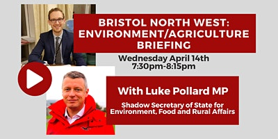 Bristol North West: Environment/Agriculture Briefing with Luke Pollard MP