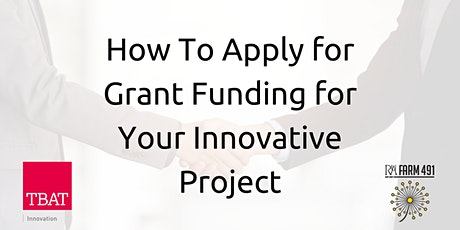 How to Apply for Grant Funding for Your Innovative Project tickets