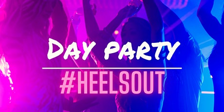 #HEELSOUT Day Party tickets