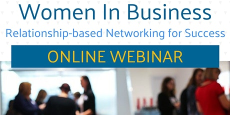 Women In Business – Relationship-based Networking for Success tickets